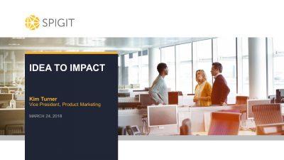 Spigit: Idea to Impact presentation